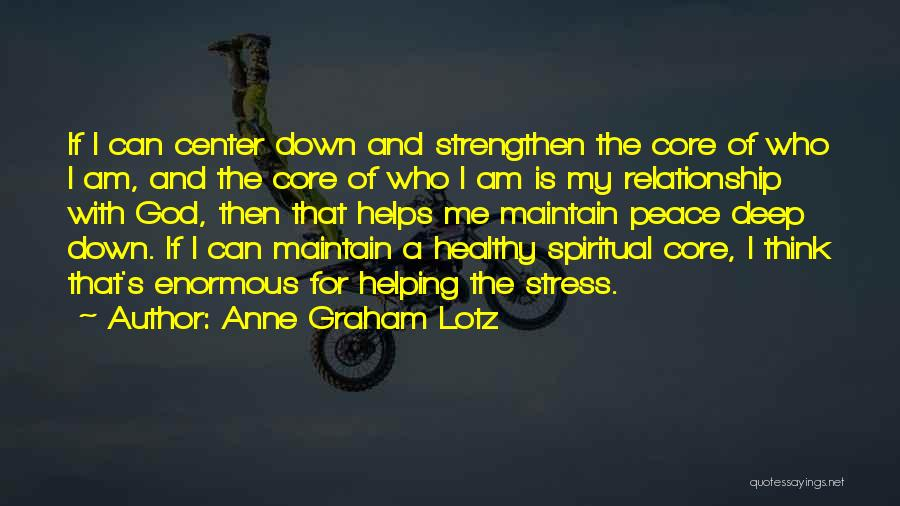 Strengthen Me Quotes By Anne Graham Lotz