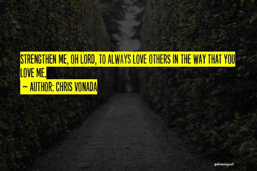 Strengthen Me Quotes By Chris Vonada