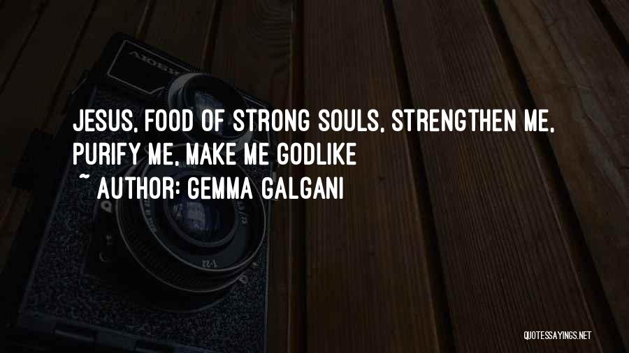 Strengthen Me Quotes By Gemma Galgani