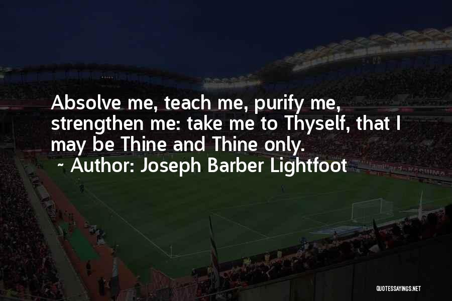 Strengthen Me Quotes By Joseph Barber Lightfoot