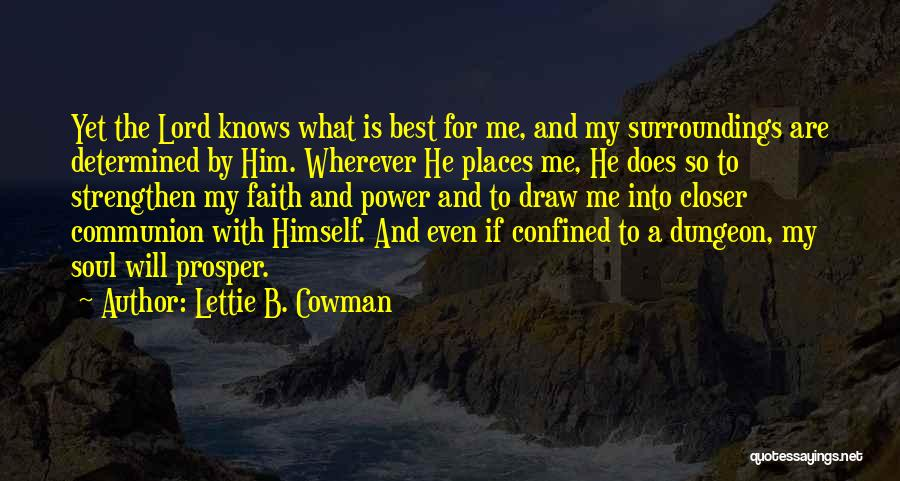 Strengthen Me Quotes By Lettie B. Cowman