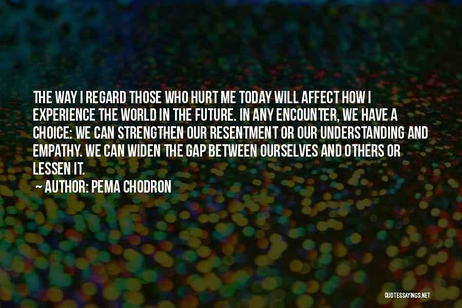 Strengthen Me Quotes By Pema Chodron