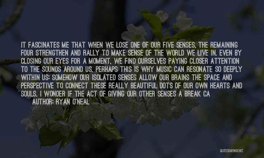 Strengthen Me Quotes By Ryan O'Neal