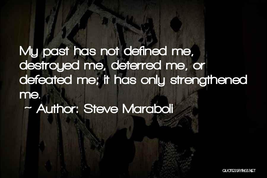 Strengthen Me Quotes By Steve Maraboli