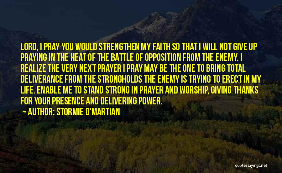 Strengthen Me Quotes By Stormie O'martian