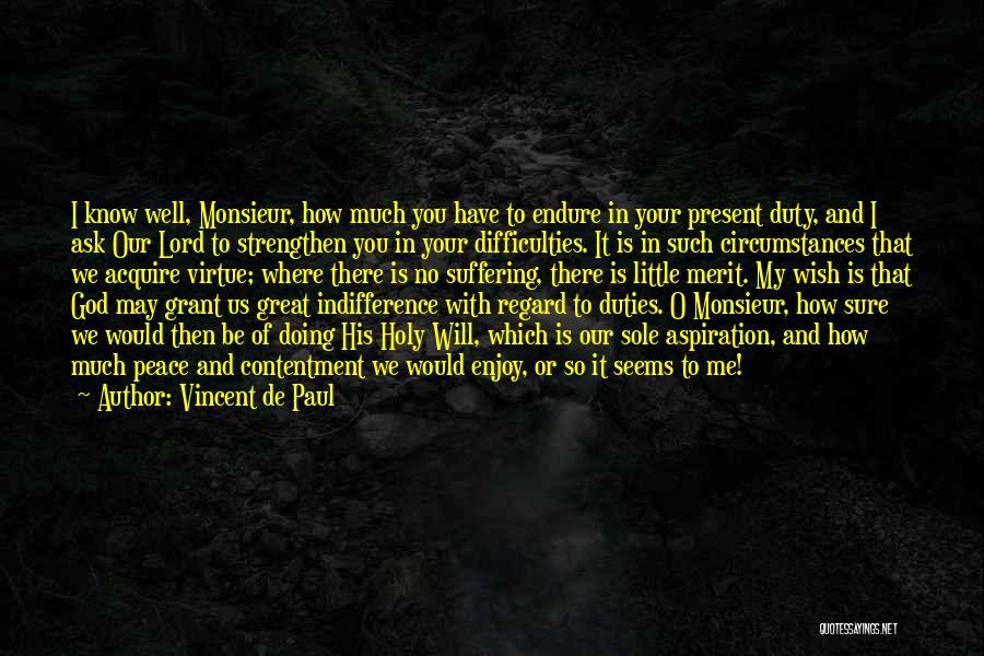 Strengthen Me Quotes By Vincent De Paul