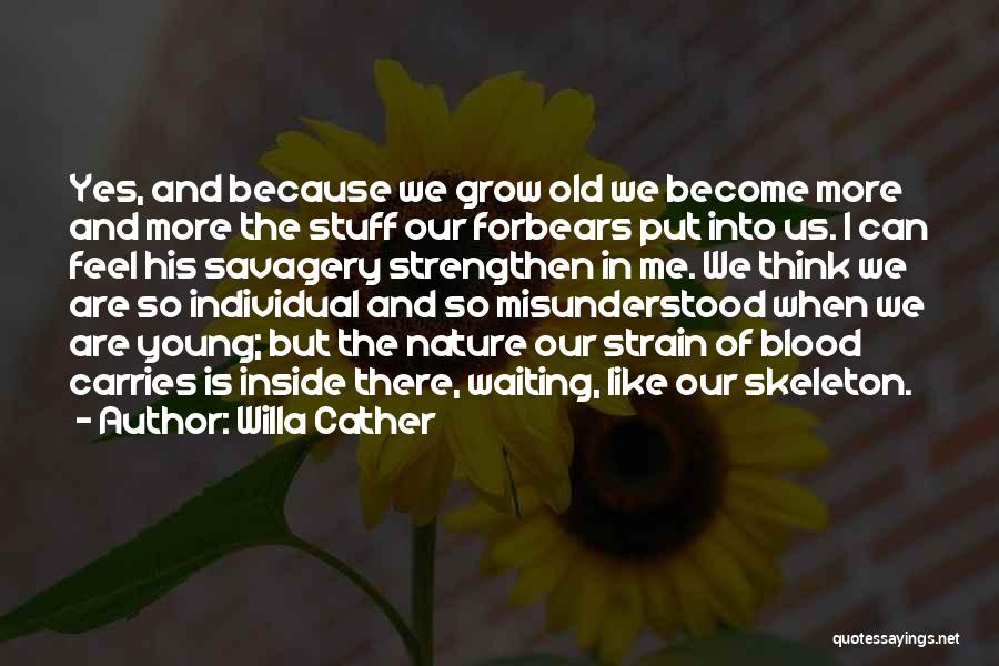 Strengthen Me Quotes By Willa Cather