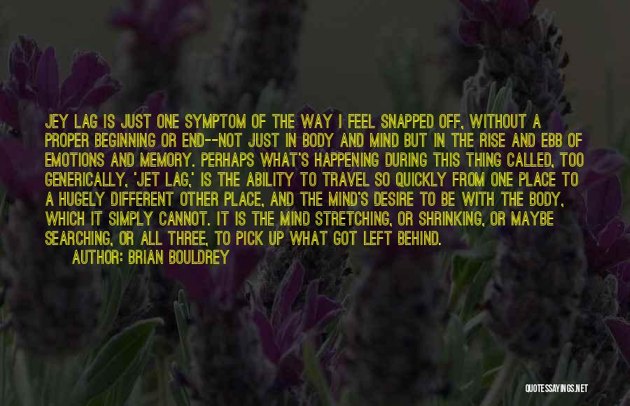 Stretching The Mind Quotes By Brian Bouldrey