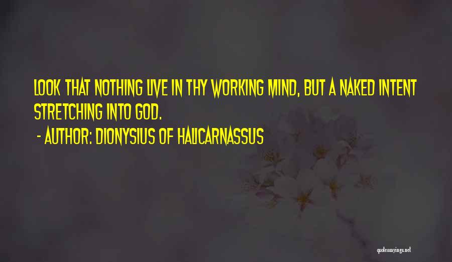 Stretching The Mind Quotes By Dionysius Of Halicarnassus