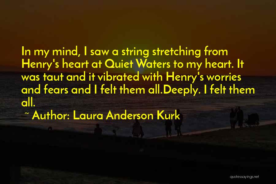 Stretching The Mind Quotes By Laura Anderson Kurk