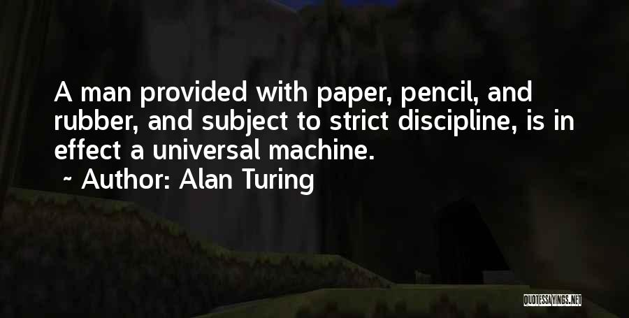 Strict Discipline Quotes By Alan Turing