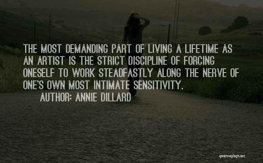 Strict Discipline Quotes By Annie Dillard