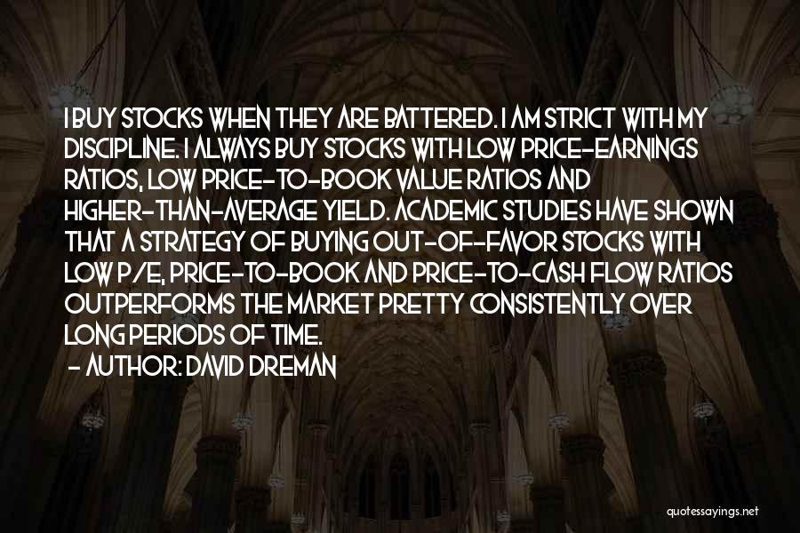 Strict Discipline Quotes By David Dreman