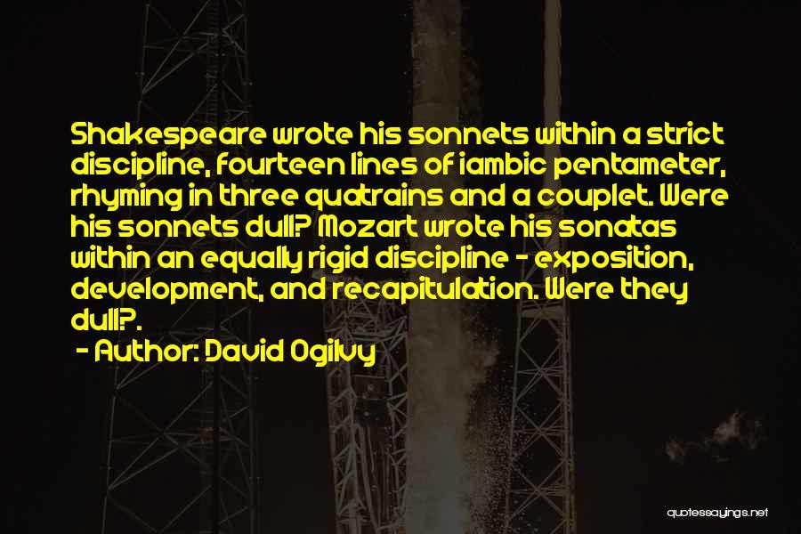 Strict Discipline Quotes By David Ogilvy