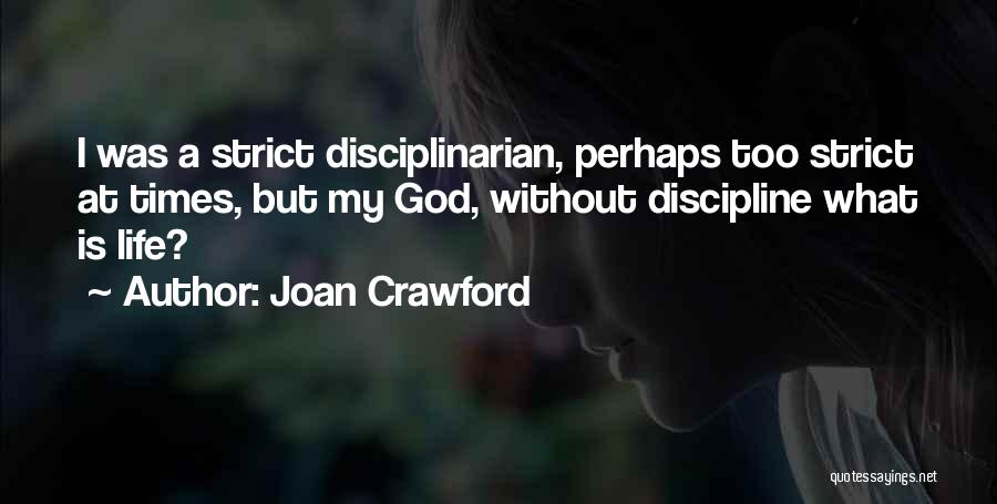 Strict Discipline Quotes By Joan Crawford