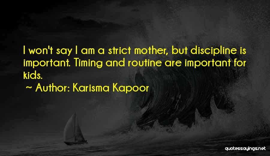 Strict Discipline Quotes By Karisma Kapoor