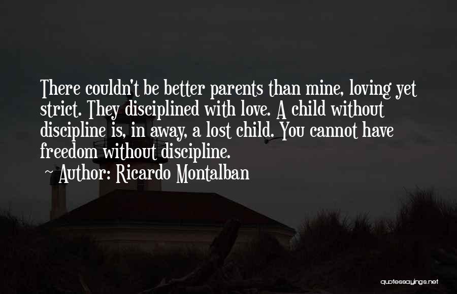 Strict Discipline Quotes By Ricardo Montalban