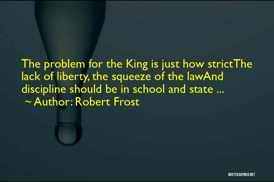 Strict Discipline Quotes By Robert Frost