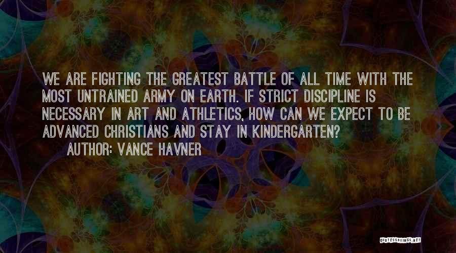 Strict Discipline Quotes By Vance Havner