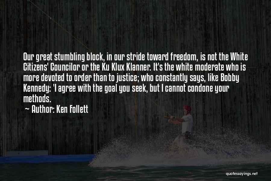 Stride Toward Freedom Quotes By Ken Follett