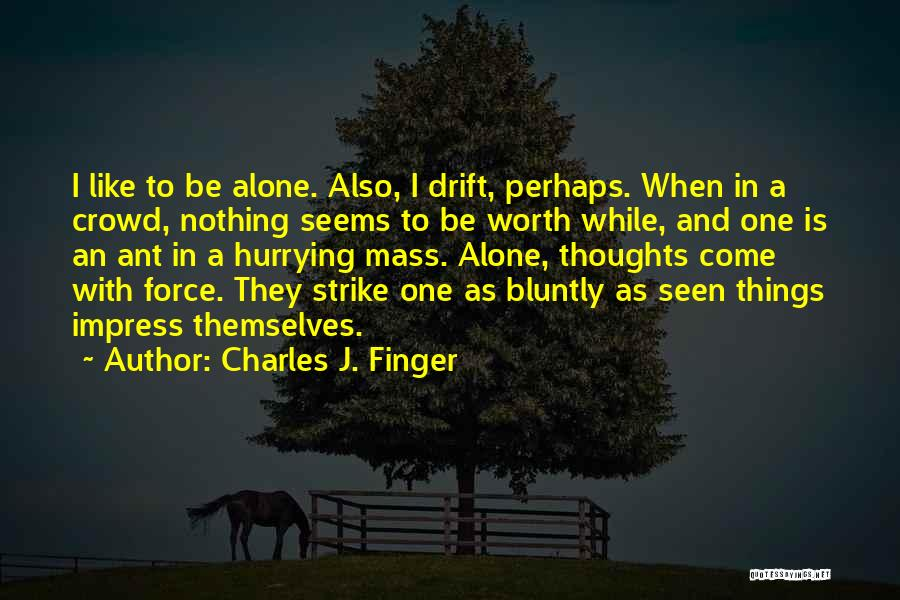 Strike Gold Quotes By Charles J. Finger