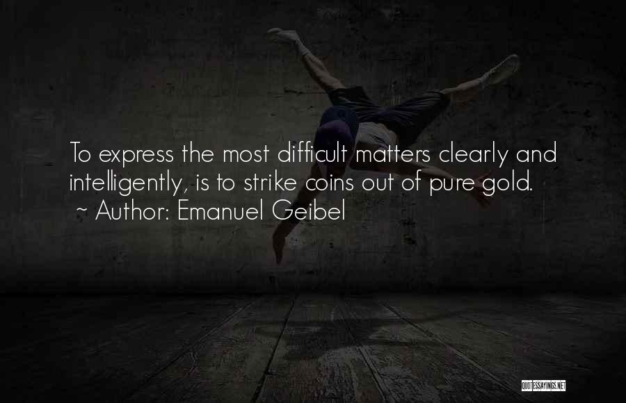Strike Gold Quotes By Emanuel Geibel