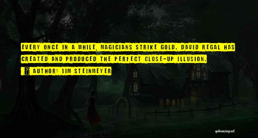 Strike Gold Quotes By Jim Steinmeyer