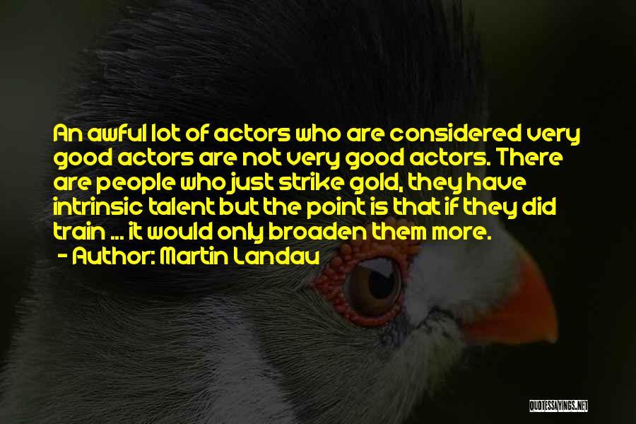 Strike Gold Quotes By Martin Landau