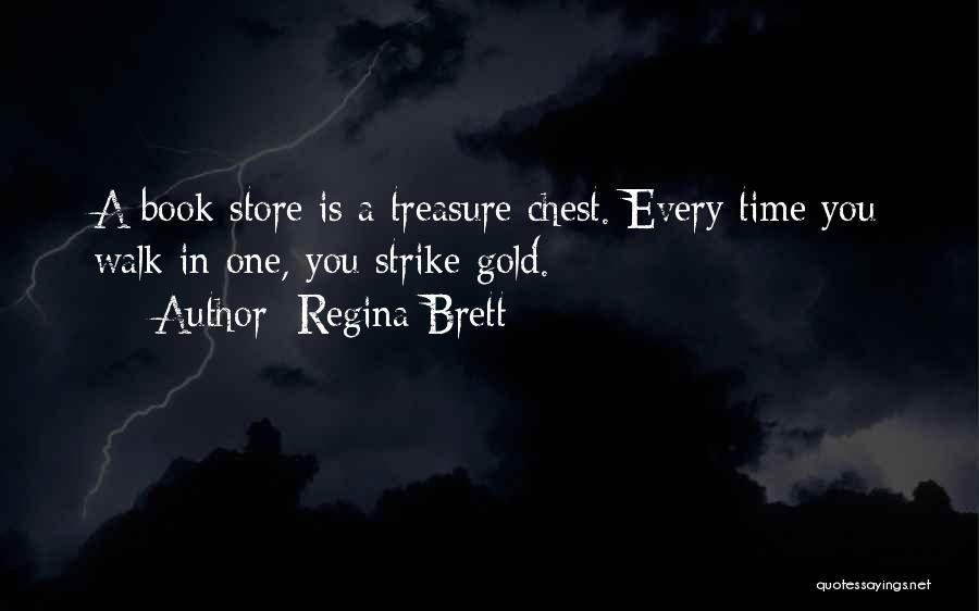 Strike Gold Quotes By Regina Brett