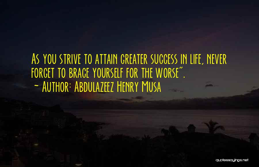 Strive For Success Quotes By Abdulazeez Henry Musa