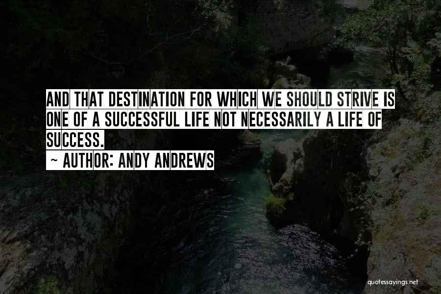 Strive For Success Quotes By Andy Andrews