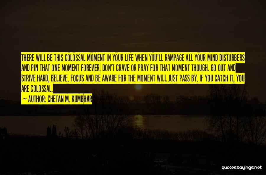Strive For Success Quotes By Chetan M. Kumbhar