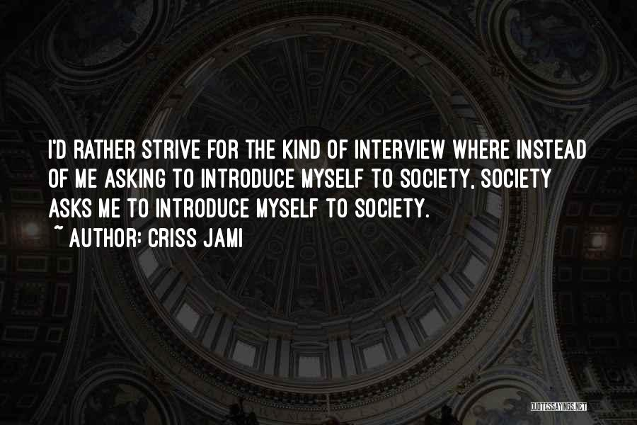 Strive For Success Quotes By Criss Jami