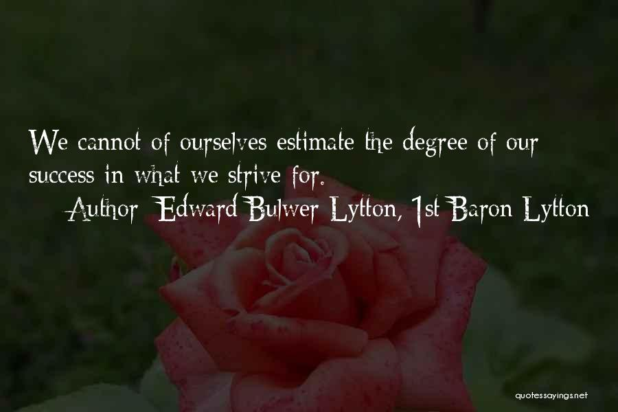 Strive For Success Quotes By Edward Bulwer-Lytton, 1st Baron Lytton