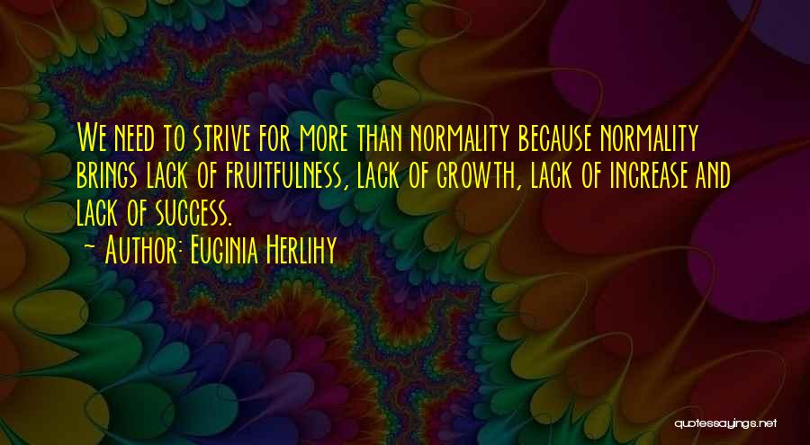 Strive For Success Quotes By Euginia Herlihy