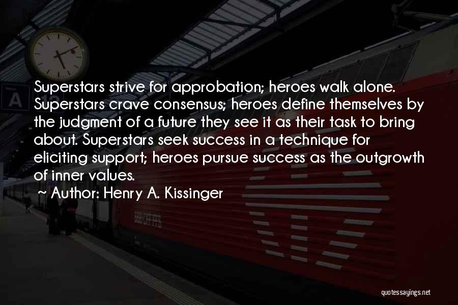 Strive For Success Quotes By Henry A. Kissinger
