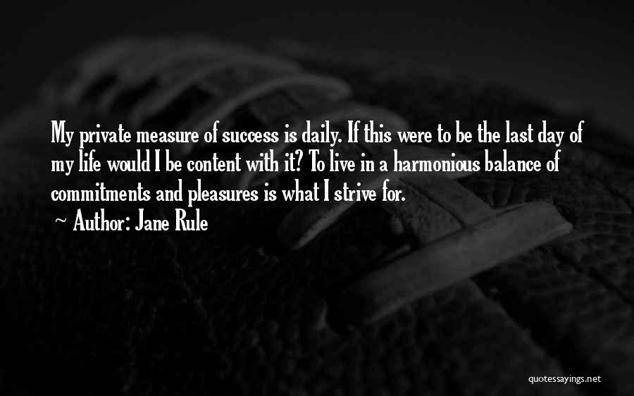 Strive For Success Quotes By Jane Rule