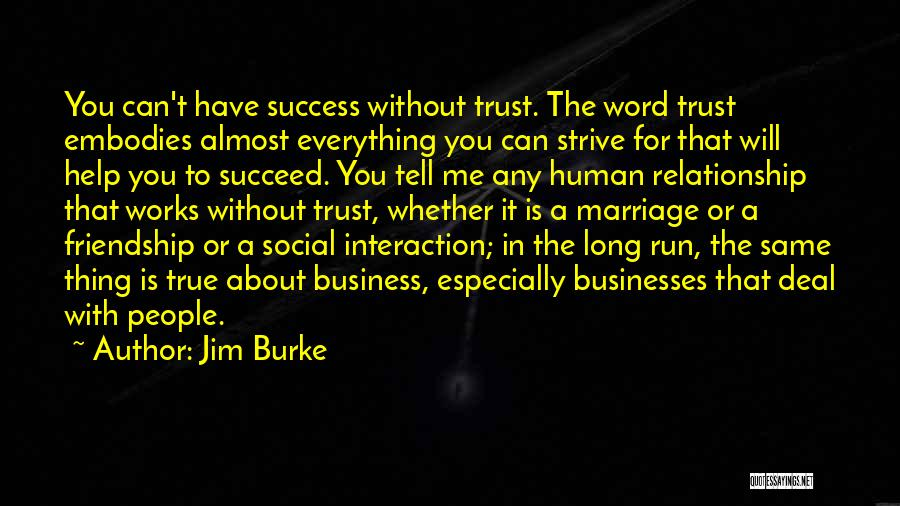 Strive For Success Quotes By Jim Burke