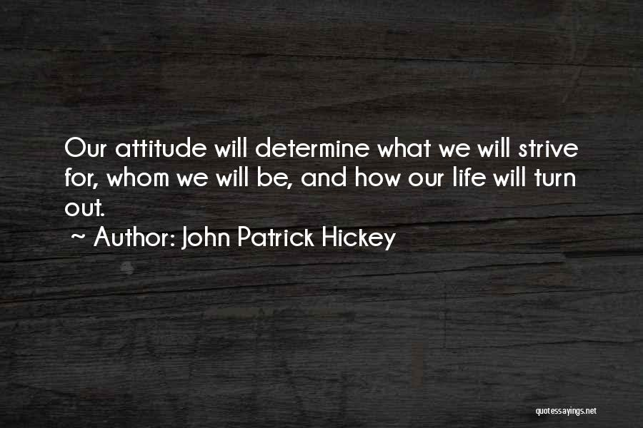 Strive For Success Quotes By John Patrick Hickey