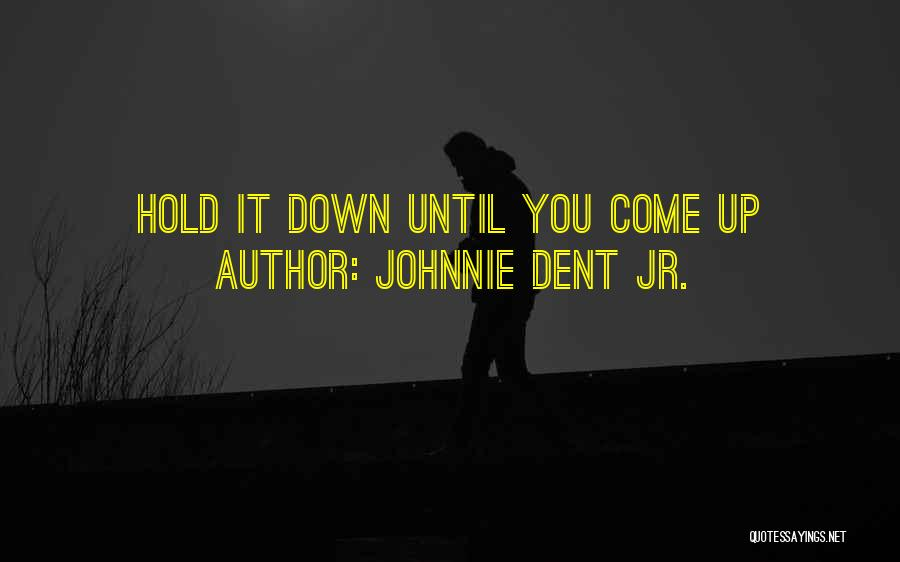 Strive For Success Quotes By Johnnie Dent Jr.