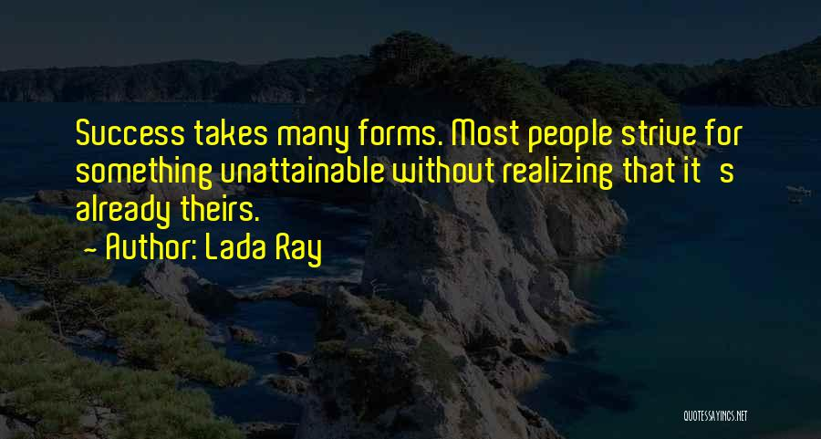 Strive For Success Quotes By Lada Ray