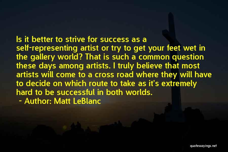 Strive For Success Quotes By Matt LeBlanc