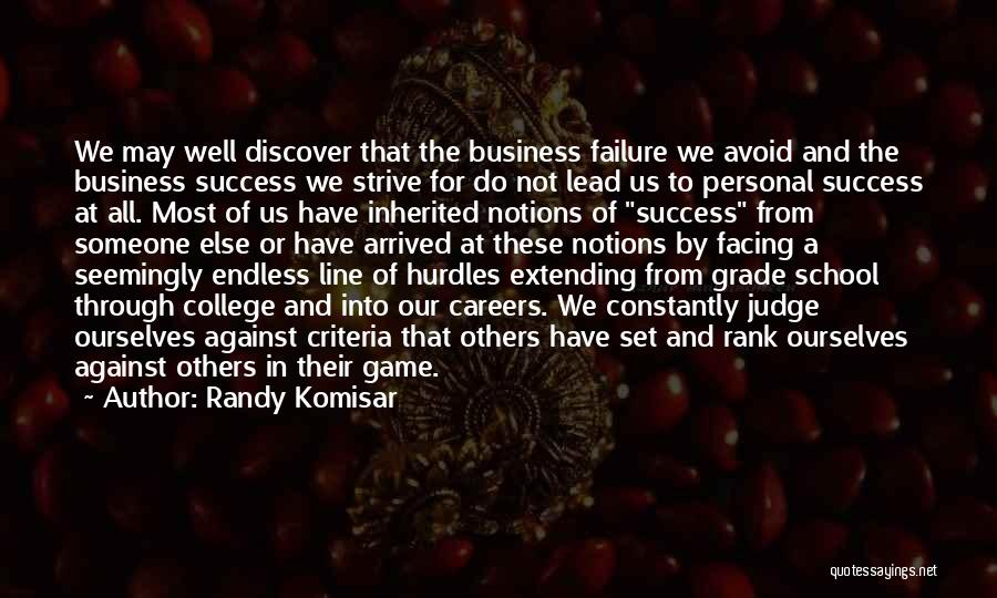 Strive For Success Quotes By Randy Komisar