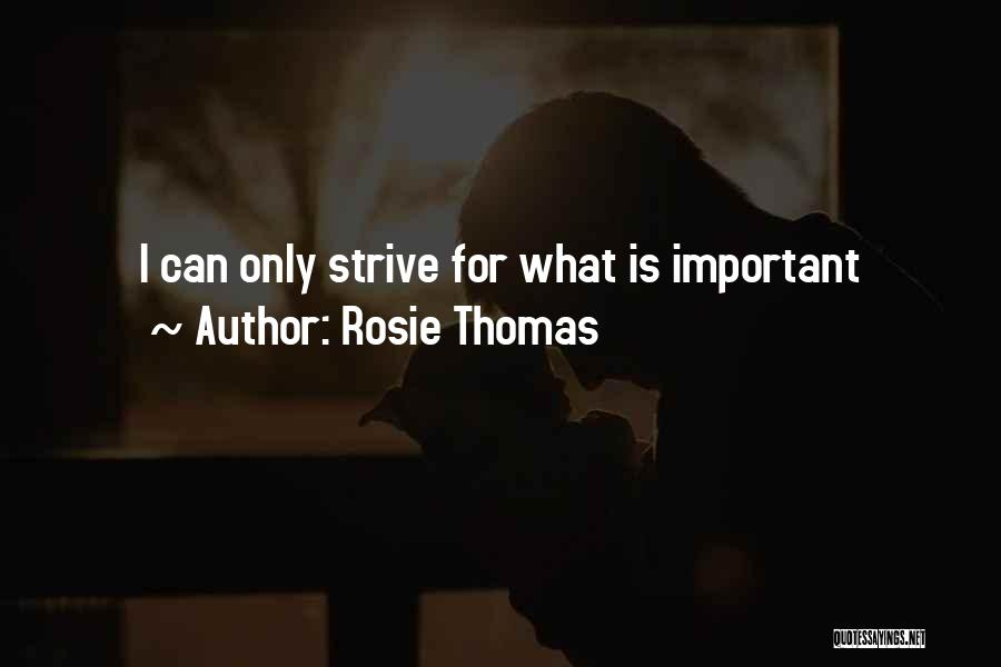 Strive For Success Quotes By Rosie Thomas