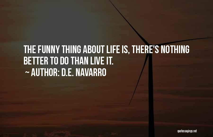 Strive To Thrive Quotes By D.E. Navarro
