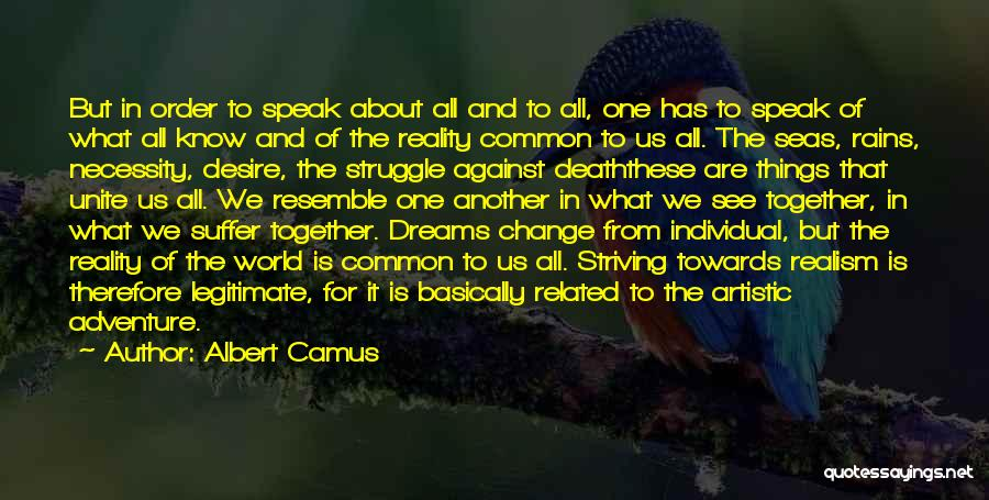 Striving For Your Dreams Quotes By Albert Camus