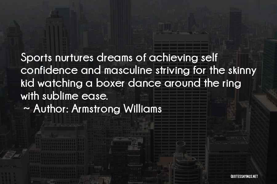 Striving For Your Dreams Quotes By Armstrong Williams