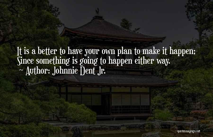 Striving For Your Dreams Quotes By Johnnie Dent Jr.