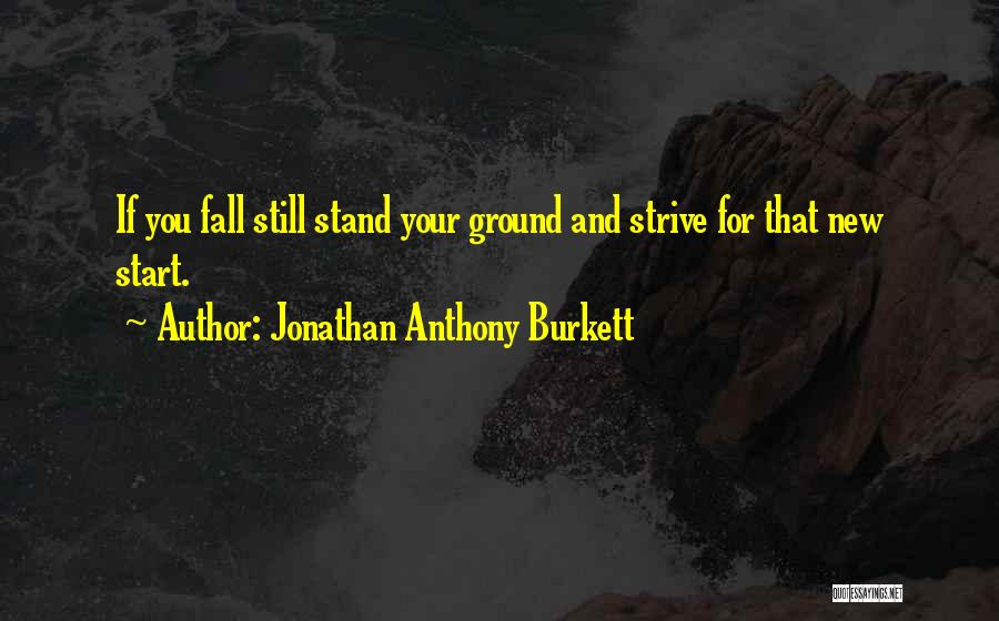 Striving For Your Dreams Quotes By Jonathan Anthony Burkett