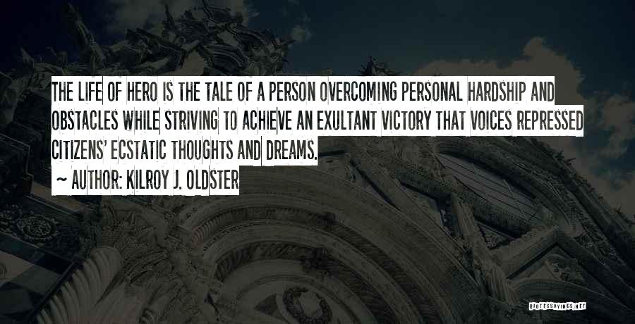 Striving For Your Dreams Quotes By Kilroy J. Oldster